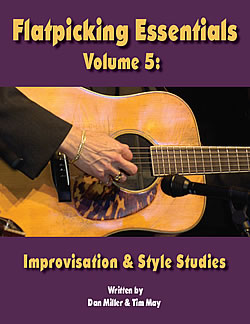 Flatpicking Essentials, Volume 5:  Improvisation and Style Studies