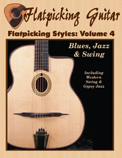 Flatpicking Styles, Volume 4:  Blues, Swing & Jazz Tunes (to include Western Swing and Gypsy Jazz)