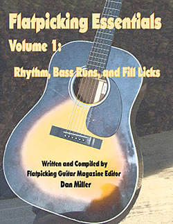 Flatpicking Essentials Volume 1:  Rhythm, Bass Runs, and Fill Licks