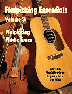 Flatpicking Essentials, Volume 3:  Flatpicking Fiddle Tunes